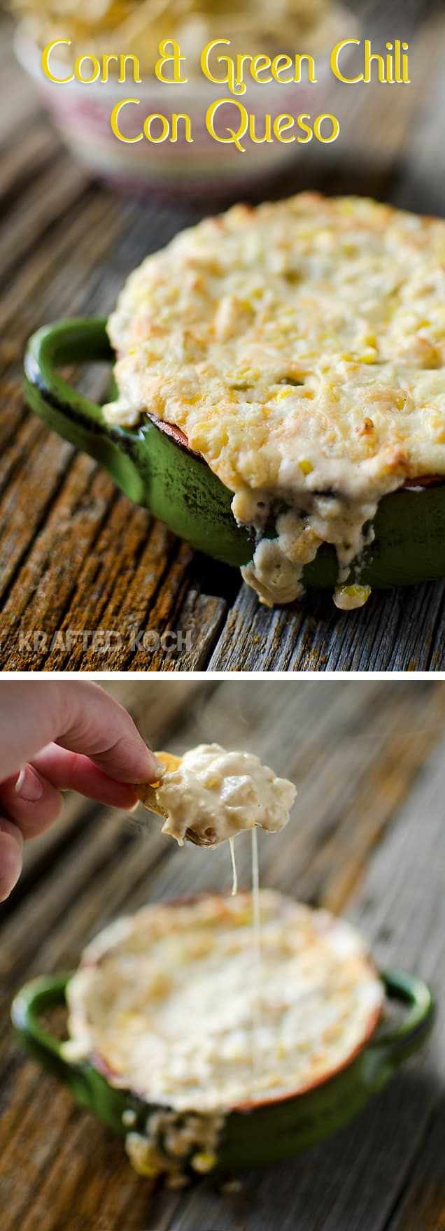 Corn & Green Chili Con Queso Dip - Krafted Koch