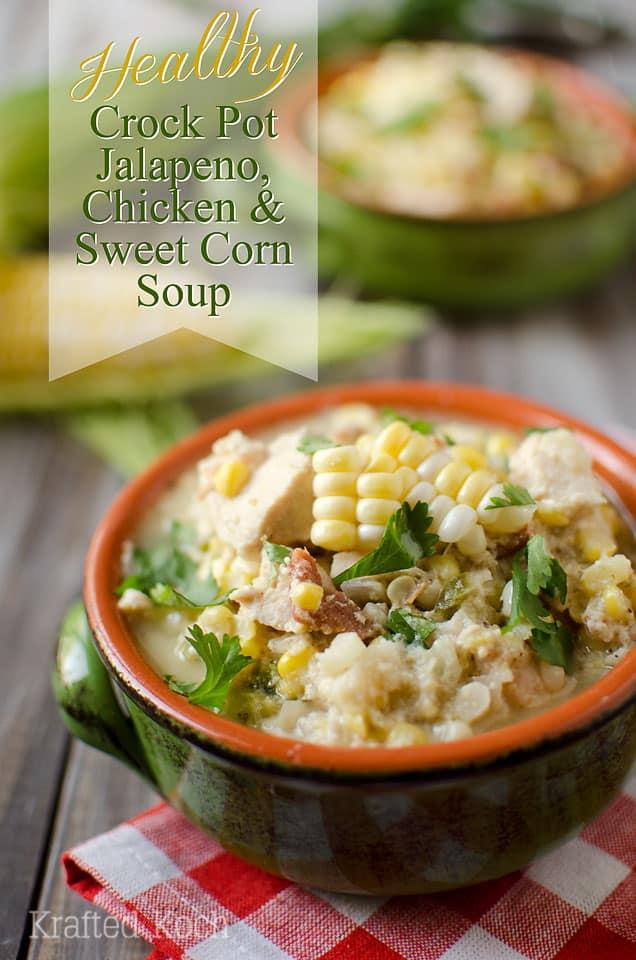 Healthy Crock Pot Jalapeno, Chicken & Sweet Corn Soup - Krafted Koch