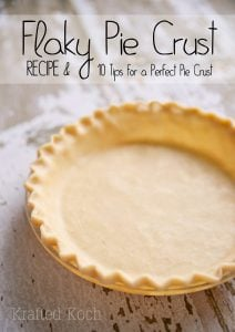 Flaky Pie Crust & 10 Tips for the Perfect Pie Crust - Krafted Koch