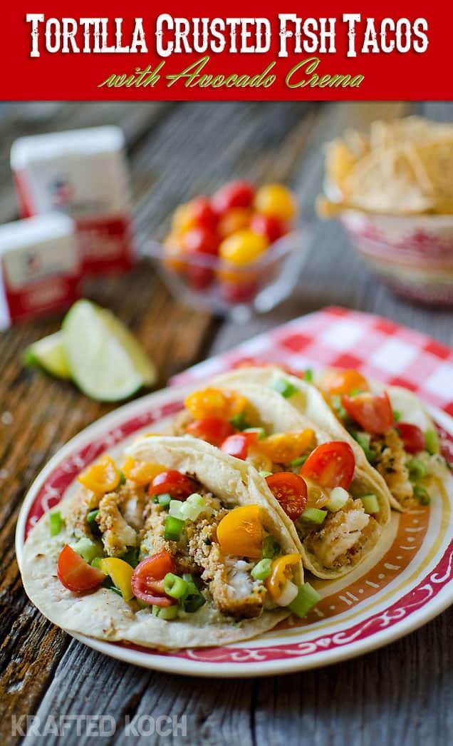 Tortilla Crusted Fish Tacos with Avacado Crema - Easy & Healthy Dinner Idea - Krafted Koch