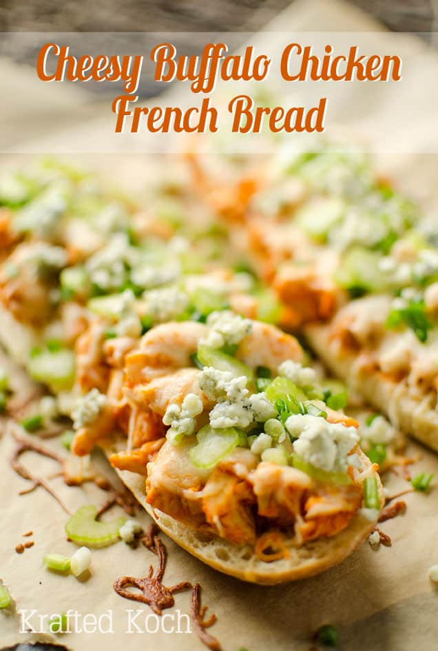 Cheesy Buffalo Chicken French Bread - Krafted Koch - An easy weeknight dinner recipe loaded with bold flavor!