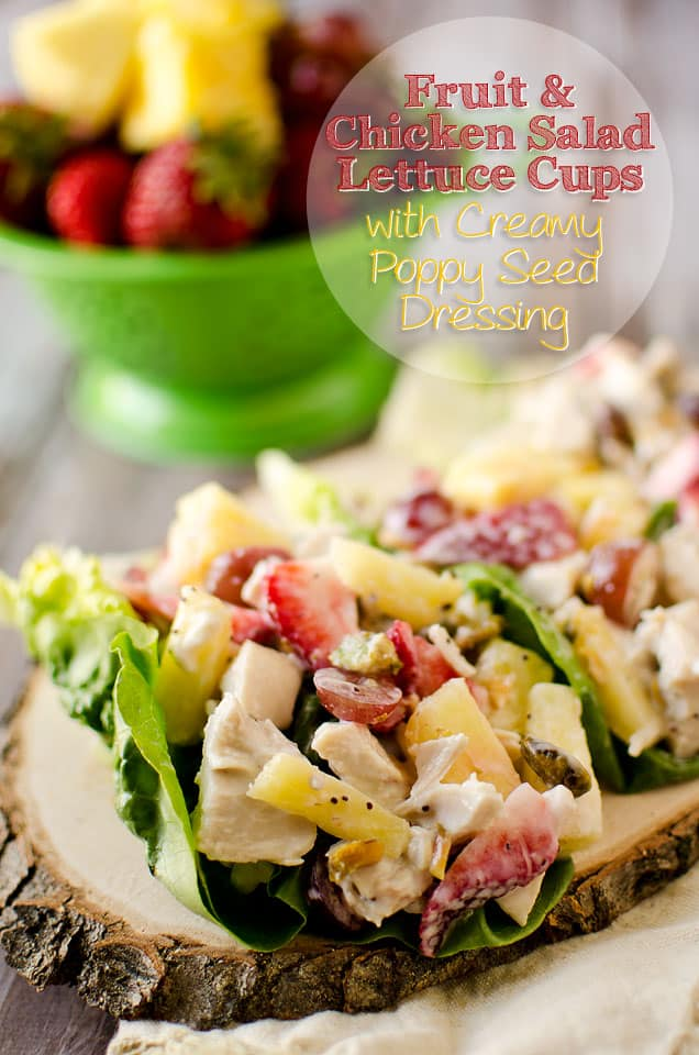 Fruit & Chicken Salad Lettuce Cups with Creamy Poppy Seed Dressing - A low carb lunch idea with bright citrus flavor for the light and delicious meal! #ChickenSalad #Fruit #Citrus #LettuceCups