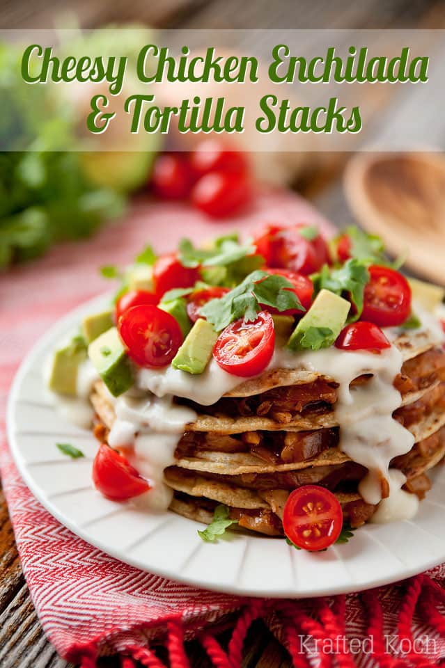 Cheesy Chicken Enchilada & Tortilla Stacks - Krafted Koch - A simple dinner recipe that is loaded with flavor