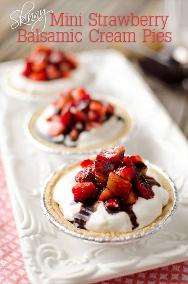 Skinny Mini Strawberry Balsamic Cream Pies are the perfect summer recipe for a light and healthy dessert that is loaded with sweet strawberries and balsamic reduction for amazing flavor.