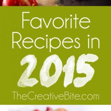 Favorite Recipes in 2015 - The Creative Bite