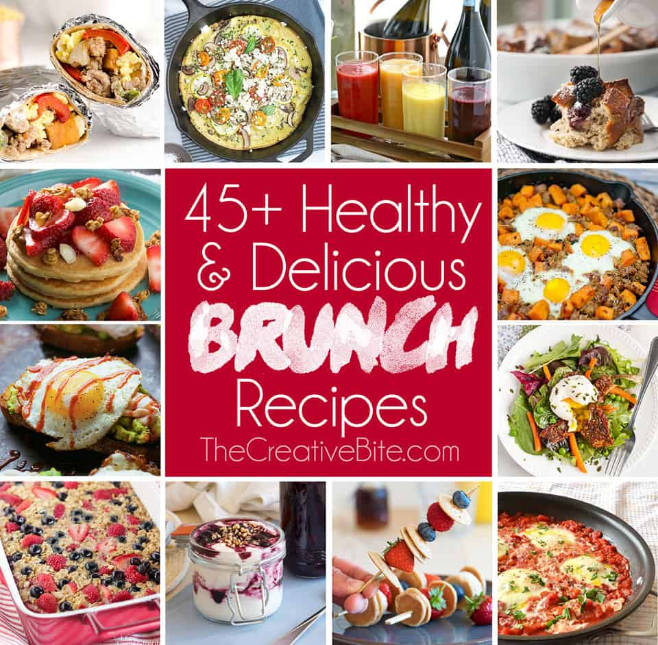 45+ Healthy & Delicious Brunch Recipes - The Creative Bite