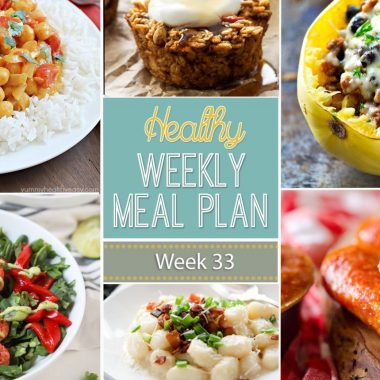 A delicious mix of healthy entrees, snacks and sides make up this Healthy Weekly Meal Plan #33 for an easy week of nutritious meals your family will love!