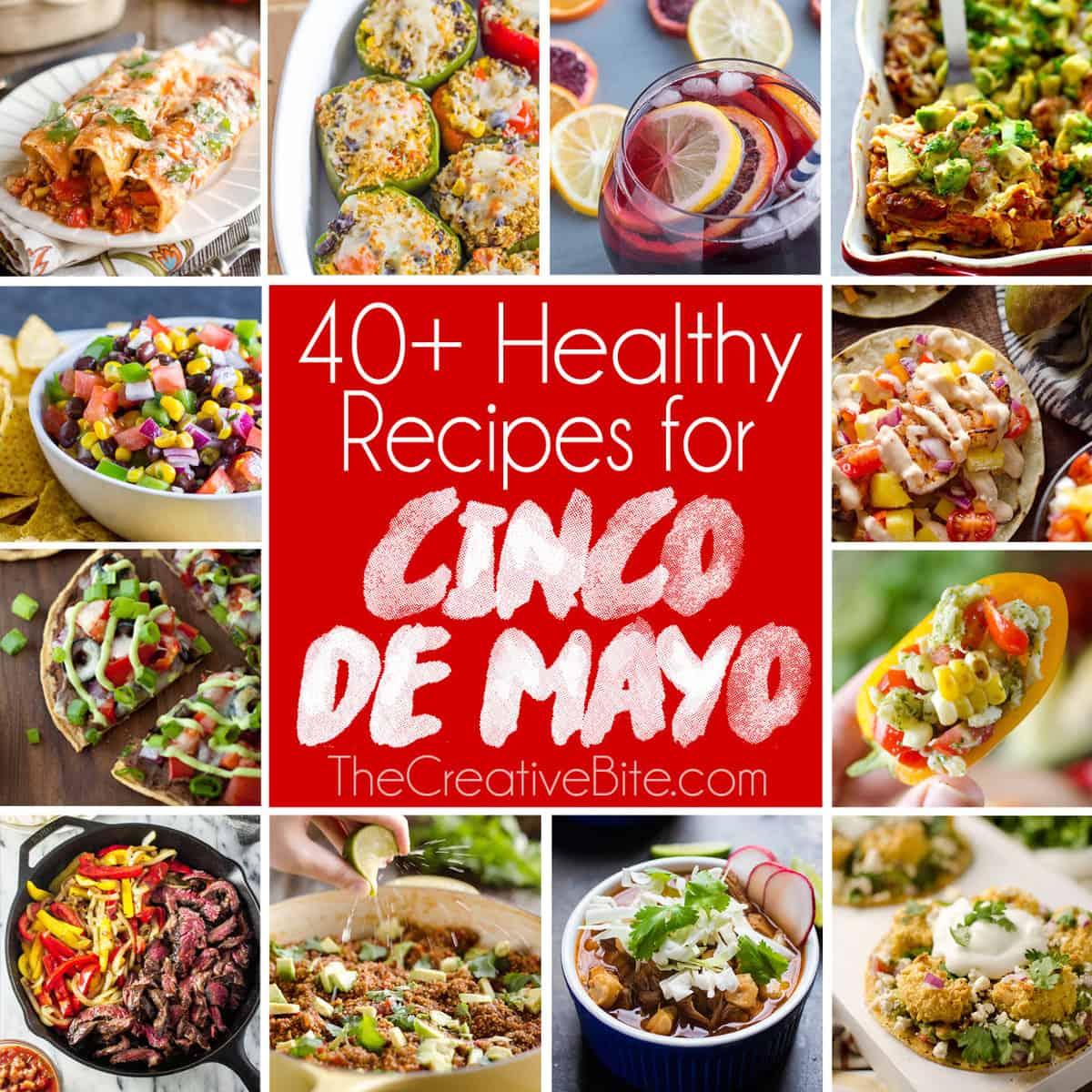 40+ Healthy Recipes to Celebrate Cinco de Mayo