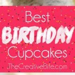 Best Birthday Cupcakes are the perfect dessert recipe for your special celebration! A moist vanilla homemade cake is topped with rich whipped buttercream for a sweet treat everyone will love.
