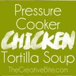 Pressure Cooker Chicken Tortilla Soup is a quick and easy soup recipe made in your Instant Pot that is bursting with bold and spicy flavors!