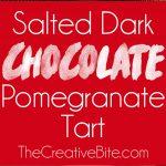Salted Dark Chocolate Pomegranate Tart slice