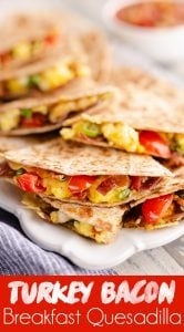Turkey Bacon Breakfast Quesadilla