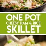 One Pot Cheesy Ham & Rice Skillet