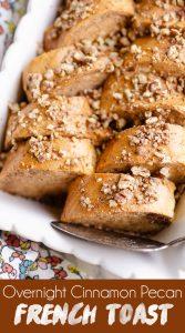 Cinnamon Pecan Overnight French Toast Casserole